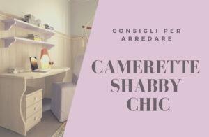 Camerette shabby chic: come sceglierle
